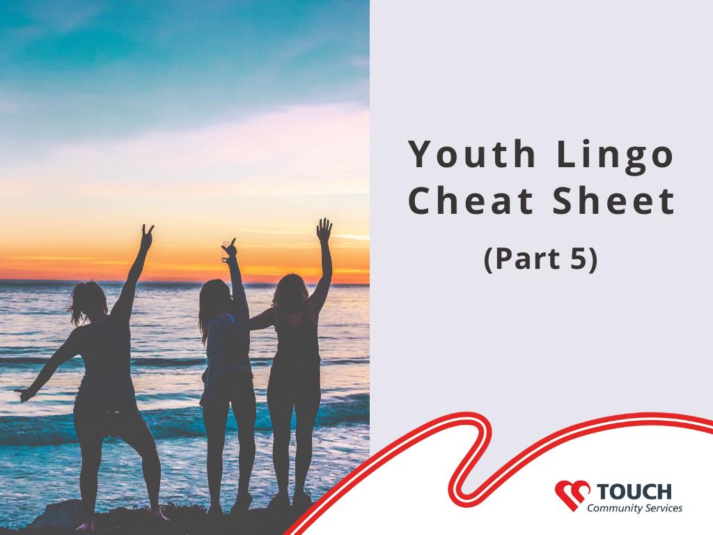 Youth Lingo Cheat Sheet (Part 5)