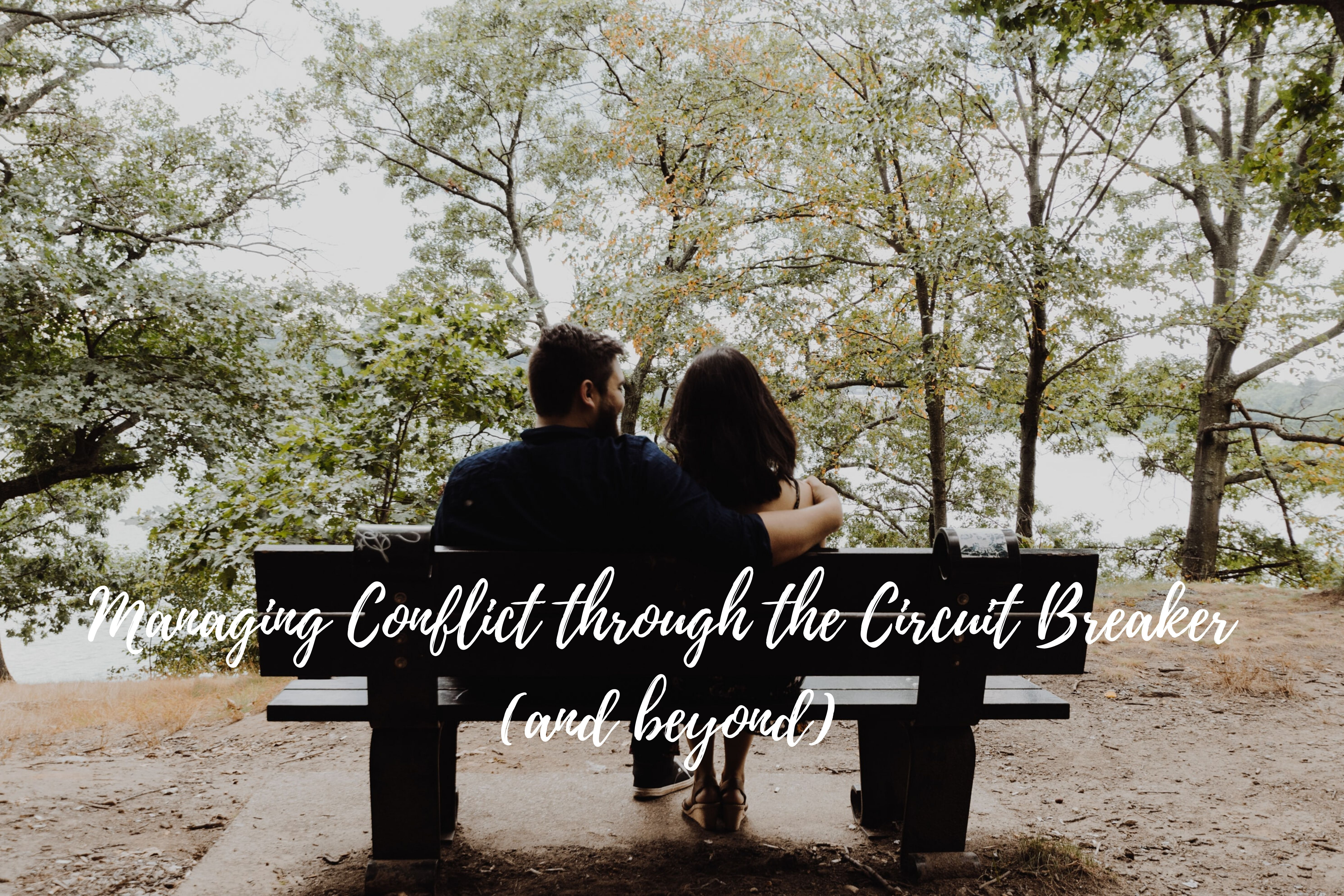 Managing Conflict through the Circuit Breaker Period (and Beyond)