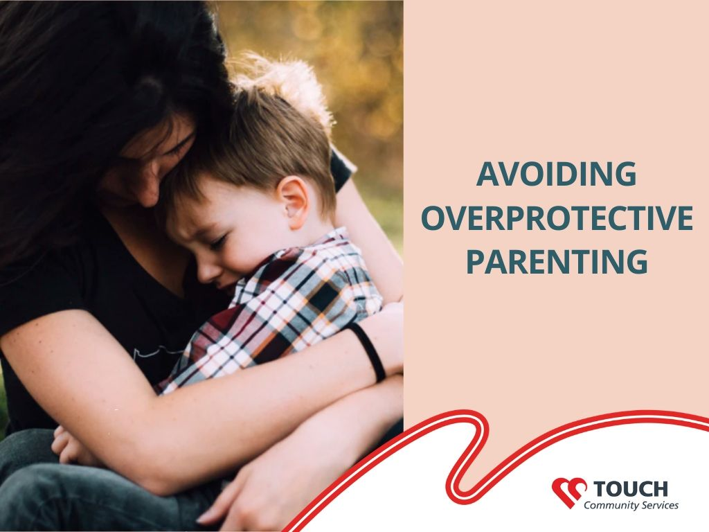 Letting Go – Avoiding Overprotective Parenting