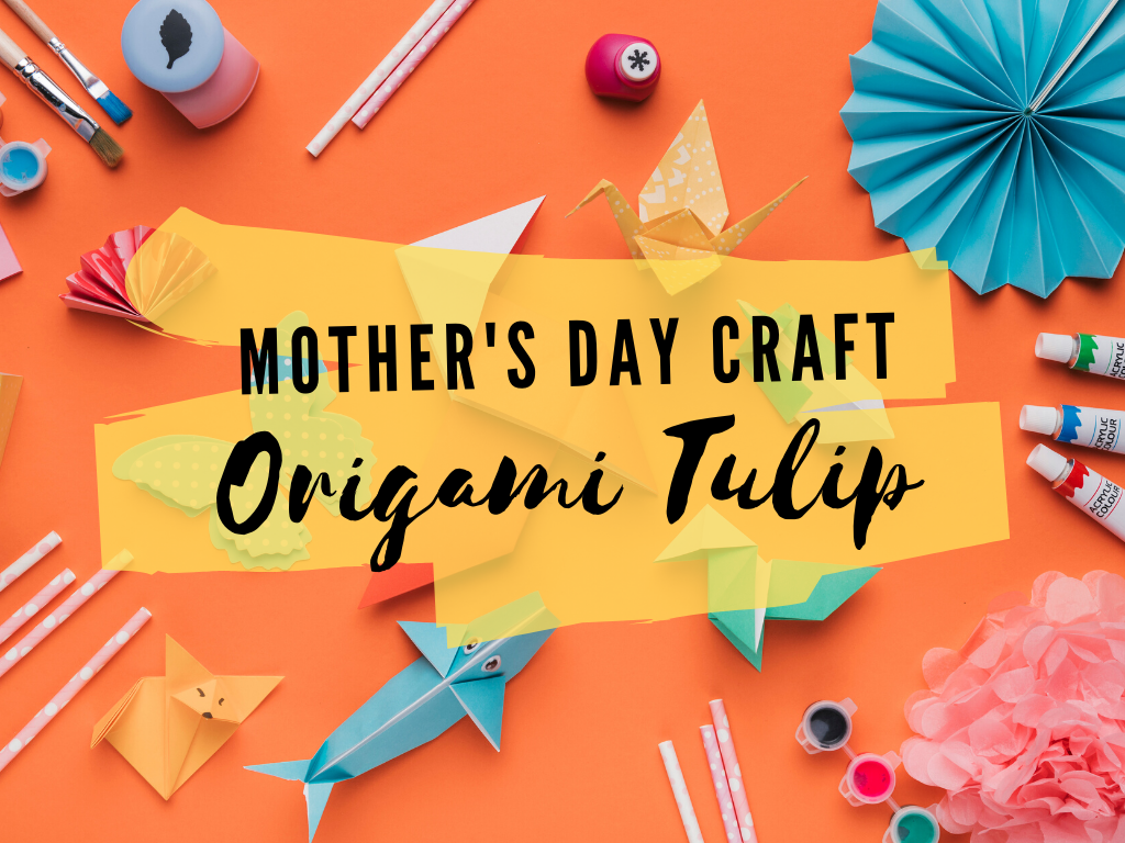 Origami Tulip for Mother's Day