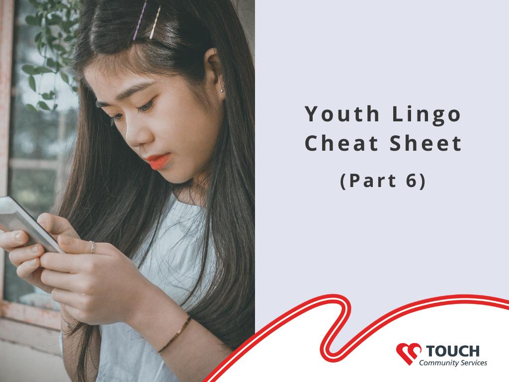Youth Lingo Cheat Sheet (Part 6)