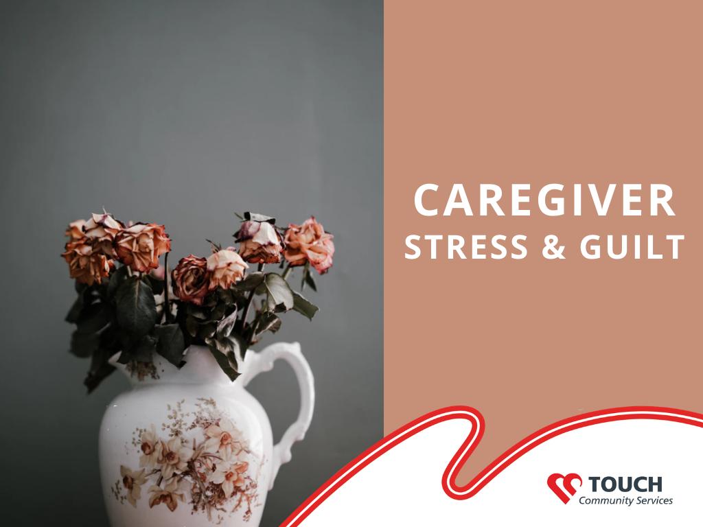 Caregiver Stress and Guilt