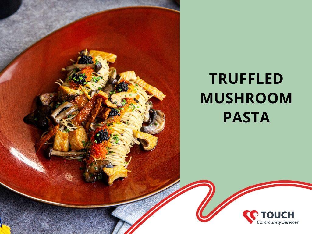 Truffled Mushroom Pasta