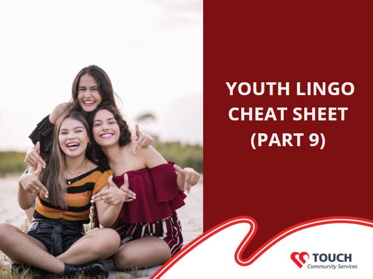 Youth Lingo Cheat Sheet (Part 9)
