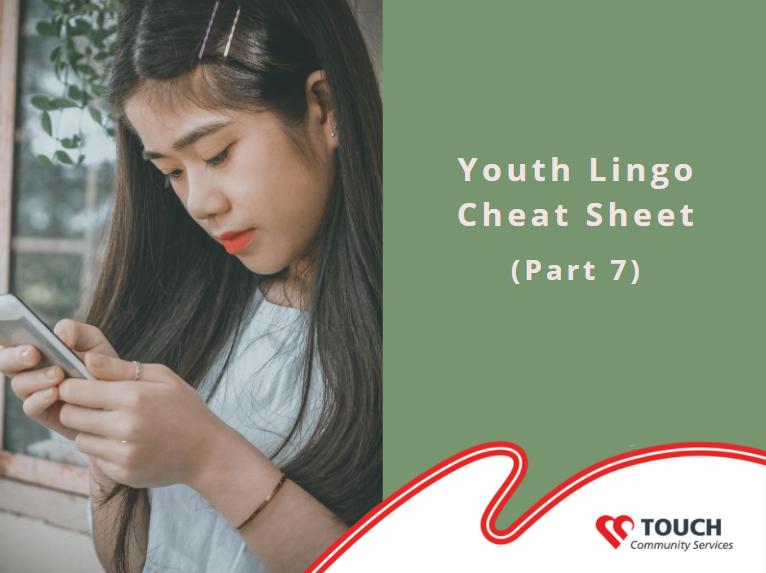 Youth Lingo Cheat Sheet (Part 7)